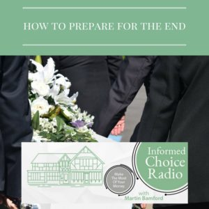 ICR241: How to prepare for the end of your life
