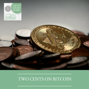 ICR291: My two cents on Bitcoin