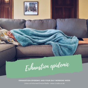 Exhaustion epidemic and four day working week