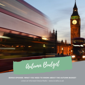 Bonus Episode: What you need to know about the Autumn Budget