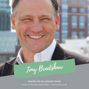 Making the millionaire choice, with Tony Bradshaw