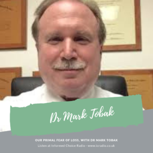 Our primal fear of loss, with Dr Mark Tobak