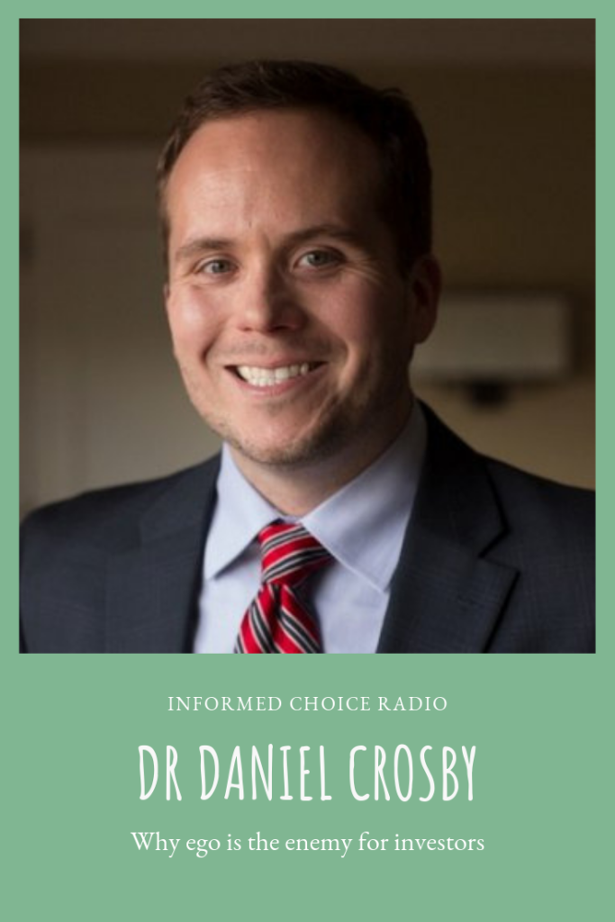 Why ego is the enemy for investors, with Dr Daniel Crosby