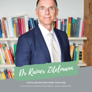 Capitalism matters more than ever, with Dr Rainer Zitelmann