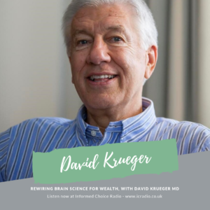 rewiring brain science for wealth, with david krueger md