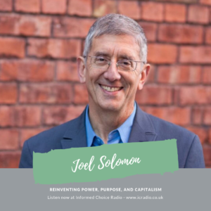 Reinventing power, purpose and capitalism, with Joel Solomon