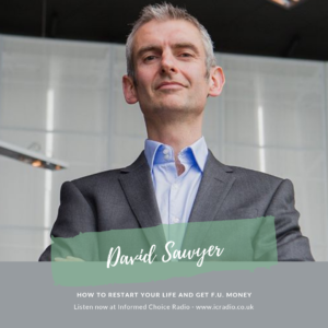 453 How to Restart Your Life and Get F.U. Money, with David Sawyer