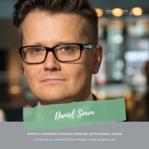 Misfits changing finance forever, with Daniel Simon