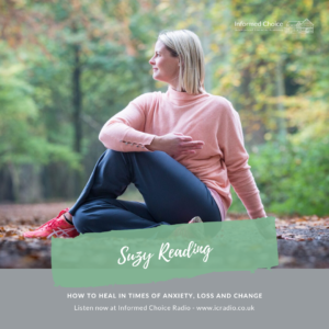 How to heal in times of anxiety, loss and change, with Suzy Reading
