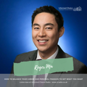 How to Balance Your Career and Personal Finances to Get What You Want, with Roger Ma