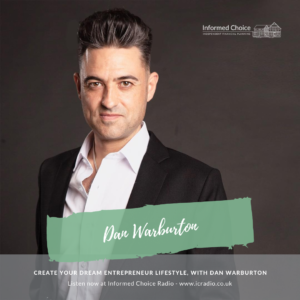 Create Your Dream Entrepreneur Lifestyle, with Dan Warburton