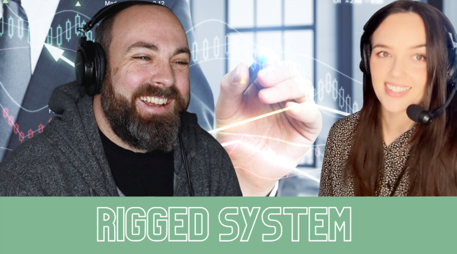 Rigged Economic System (Talking Money #7 from Informed Choice Radio)