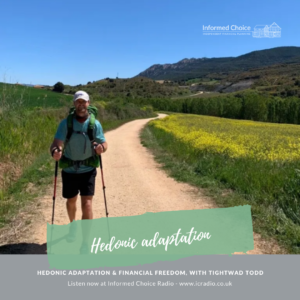 Hedonic adaptation & financial freedom, with Tightwad Todd
