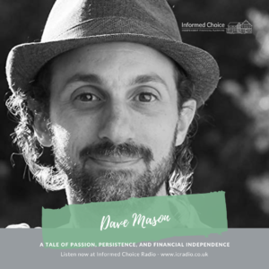 Passion, Persistence, and Financial Independence, with Dave Mason